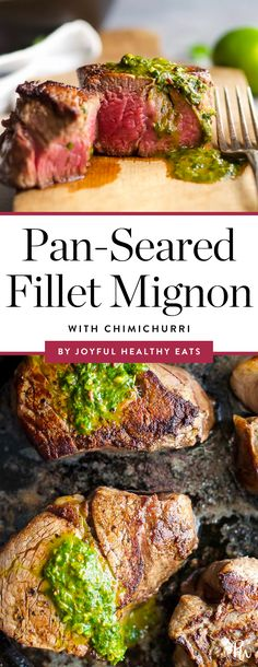 Get the recipe for this juicy pan-seared fillet mignon with chimichurri by Joyful Healthy Eats, and more of the best clean eating recipes you can make in 30 minutes or less. #cleaneating #cleaneatingrecipes #healthyrecipes #healthyliving #eatclean #healthydinners