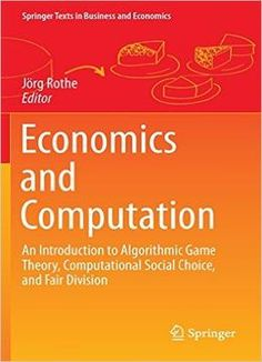Game theory is inter disciplinary economics business pinterest economics and computation an introduction to algorithmic game theory computational social choice and fair division fandeluxe Choice Image