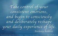 take control if what you can change!  From http://foudak.com/anthony-robbins/