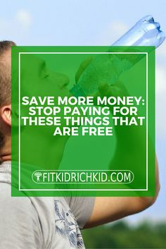 Save More Money: Stop Paying For These Things That Are Free https://www.fitkidrichkid.com/save-more-money-things-free/ #money #wealth #success #fitkidrichkid