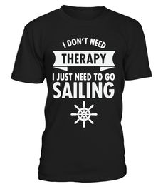 Need Therapy  I Just Have To Go Sailing