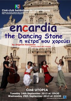 Ciné-Club Hellénique de Luxembourg: Encardia, the Dancing Stone - Encardia, η Πέτρα που Χορεύει 25 September, Luxembourg, Dancing, Stone, Movie Posters, Movies, Rock, Dance, Film Poster