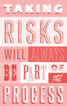 'Taking risks will always be part of the process' hand lettering