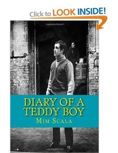 Diary of a Teddy Boy: Amazon.co.uk: Mim Scala: Books