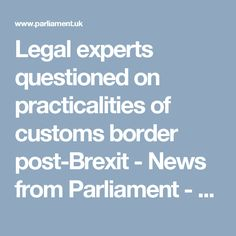Legal experts questioned on practicalities of customs border post-Brexit - News from Parliament - UK Parliament Northern Ireland, Politics, This Or That Questions, Self, Northern Ireland County, Political Books