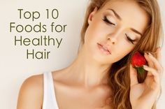 Top 10 Foods for Healthy Hair   -   http://positivemed.com/2013/07/03/top-10-foods-for-healthy-hair/