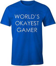 World's Okayest Gamer T-Shirt Funny Quotes Shirt Slogan