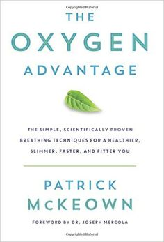 """Maximize Oxygen Utilization Efficiency, Simulate High Altitude Training, Get The Cardiovascular Capacity of a Navy SEAL & More With """"The Oxygen Advantage"""" Author Patrick McKeown."""