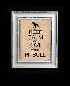 Pitbull Dog Art Print Keep Calm and Love Your by DIGIArtPrints, $4.50