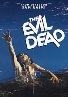 The Evil Dead (comedic low budget horror movie) series that started Bruce Campbell's career