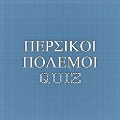 ΠΕΡΣΙΚΟΙ ΠΟΛΕΜΟΙ QUIZ Greek History, Calm, Education, Anna, Onderwijs, Learning