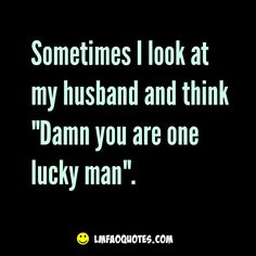Funny Quote about Husbands and Marriage - Check us out at LMFAOQuotes.com!