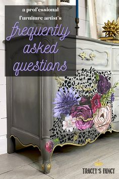 I'm sharing the 5 questions I get asked the most as a professional furniture painter. Click over to the blog to find out the answers! Tracey Bellion #traceysfancy Tracey's Fancy Leopard Print Furniture Gray Chalk Painted Dresser Gray And Gold Furniture Floral Furniture Transfer Gray Bedroom Dresser Transfers On Furniture Chalk Painted Furniture Ideas Dixie Belle Gravel Road Driftwood Chalk Paint Color Ideas Cheetah Transfer DIY Furniture Makeover