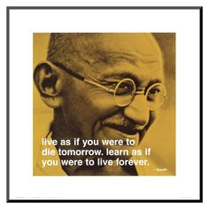 Gandhi: Live and Learn Art Print Now Quotes, Words Quotes, Great Quotes, Quotes To Live By, Motivational Quotes, Inspirational Quotes, Meaningful Quotes About Life, Inspiring Quotes About Life, The Words