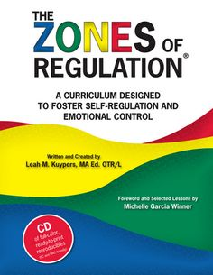 The Zones of Regulation ®: A Curriculum Designed to Foster Self-Regulation and Emotional Control Social Thinking Publishing) is a curriculum comprised of lessons and activities designed. Zones Of Regulation, Emotional Regulation, Self Regulation, Social Emotional Learning, Social Skills, Coping Skills, Life Skills, Autism Resources, Teacher Resources