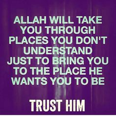 Trust Allah alone. Tawakkal Allah