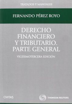 Derecho financiero y tributario: Parte general (Tratados y Manuales de Derecho) de Fernando Pérez Royo. Máis información no catálogo: http://kmelot.biblioteca.udc.es/record=b1506356~S1*gag