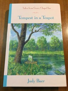 """Tempest in a Teapot"" written by Judy Baer. Book #17 of the Tales From Grace Chapel Inn series. 