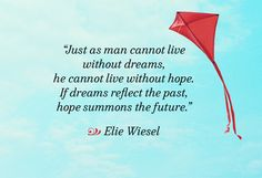 Holocaust survivor Wiesel should know about dreams and hope.