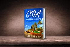 Goa : A Lesson in Life. Second Edition. Out next Month! In Writing, Writing Prompts, Writing Tips, Lost Images, My Images, Marketing And Advertising, Social Media Marketing, Make Money Online, How To Make Money