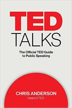 TED Talks: The Official TED Guide to Public Speaking: Amazon.de: Chris Anderson: Fremdsprachige Bücher