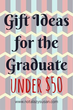 Gift Ideas for the Graduate