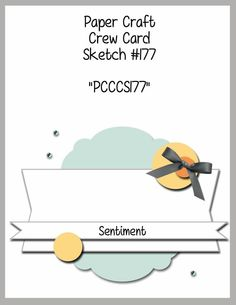 Paper Craft Crew Challenge 176. card sketch with samples.