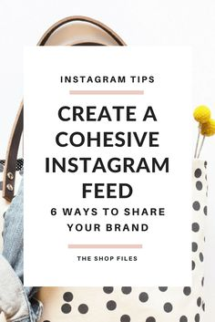 Create a Cohesive Instagram Feed to Grow Your Following | Instagram Tips for Business