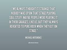 Michael Hutchence Quotes. QuotesGram via Relatably.com