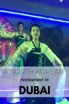 The experience of eating at a North Korean restaurant in Dubai