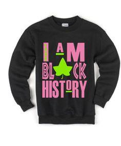 I Am Black History AKA Inspired T-shirt and Sweatshirt by InfinityImprintsLLC on Etsy https://www.etsy.com/listing/472883852/i-am-black-history-aka-inspired-t-shirt