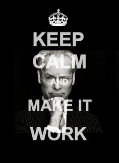 KEEP CALM AND MAKE IT WORK. Project Runway premieres July 19th!