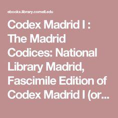 Codex Madrid I : The Madrid Codices: National Library Madrid, Fascimile Edition of Codex Madrid I (original Spanish Title : Tratado de Estatica Y Mechanica en Italiano), Library Number 8937