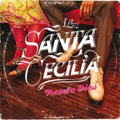 La Santa Cecilia, Treinta Dias