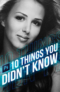 10 THINGS YOU NEVER KNEW ABOUT PHOTOSHOP