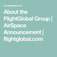 About the FlightGlobal Group | AirSpace Announcement | flightglobal.com