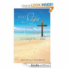 Next Steps to the Cross by Michelle Walbeck. $6.08. Publisher: Xulon Press (July 19, 2012). 82 pages