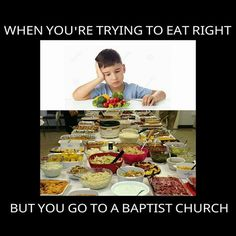 AND BEING A BAPTIST, I KNOW THIS TO BE TRUE.....