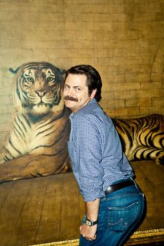 That tiger looks rightfully frightened. (Nick Offerman Sexy Booty)