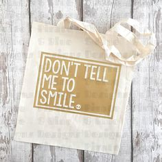 Don't Tell Me to Smile feminist tote bag / activist / gift under 50 / gift for her / Christmas present / resist / persisted Nice Things, Beautiful Things, Gifts For Women, Gifts For Her, Pin Pin, Handmade Shop, Tell Me, Cute Gifts, Coupon Codes