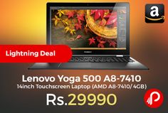 Amazon #LightningDeal is offering 14% off on #Lenovo Yoga 500 A8-7410 14inch Touchscreen #Laptop Just at Rs.29990. AMD A8-7410, 4GB, 500GB HDD, Windows 10 Home, Integrated Graphics. The Yoga 500 provides 360 degrees of flexibility at an unbelievably low price. Whether for work, play or something in between ...  http://www.paisebachaoindia.com/lenovo-yoga-500-a8-7410-14inch-touchscreen-laptop-amd-a8-7410-4gb-just-at-rs-29990-amazon/