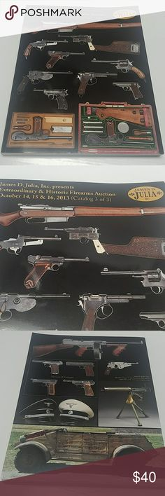 James D. Julia, Inc. Presents firearms auction. James d., i NC presents extra-ordinary and historic firearms auction October 14th, 15th and 16th 2013 catalog 3 of 3. This book is in excellent used condition like new I am pricing it to move if you check on eBay you will see that this book is priced higher than mine but you may be group these together to get a cheaper price they are being sold separately. So they are listed separately here on Poshmark. James D. Julia, I NC Other