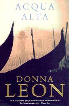 'Acqua alta', Donna Leon. Trama excesivamente simple sobre el mercado del arte en una Venecia brumosa, húmeda, fría, aceitosa, maloliente