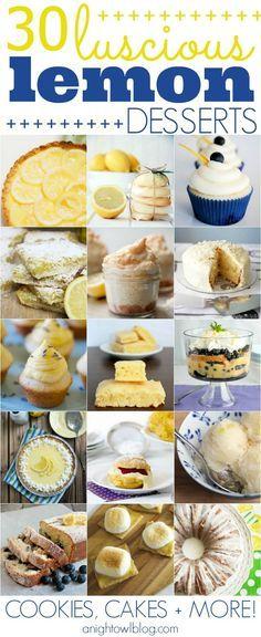 30 Luscious Lemon Desserts - cookies, cakes and more!   #lemon #desserts #recipes