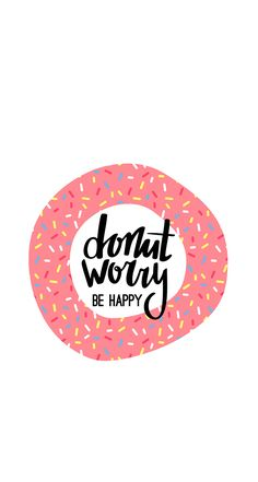 Yes please!... Donut worry be happy