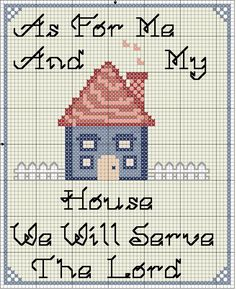 """As For Me And My House We Will Serve The Lord"" Cross Stitch Pattern"