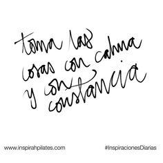 Toma las cosas con calma y con constancia  #InspirahcionesDiarias por @CandiaRaquel  Inspirah mueve y crea la realidad que deseas vivir en:  http://ift.tt/1LPkaRs
