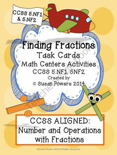 Finding Fractions Task Cards and Math Centers Activities from Cool Teaching Tools on TeachersNotebook.com -  (25 pages)  - CCSS MATH  5.NF1 AND 5.NF2 More fun and engaging printable task cards and activities for the upper elementary. These activities, ideal for math centers and small guided groups, are designed to allow the kids to both practice their skills in finding fracti