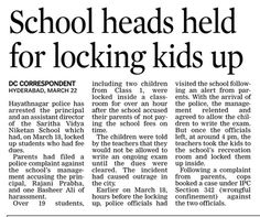 Hayathnagar police have arrested the principal and an assistant director of the Saritha Vidya Niketan school for locking up the students who had fee dues.