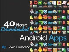 by Ryan Lawrence via Slideshare Andriod Apps, Ios Update, Latest Android, Mobile Learning, Nerd Geek, Live Tv, Presentation, Top 40, Technology